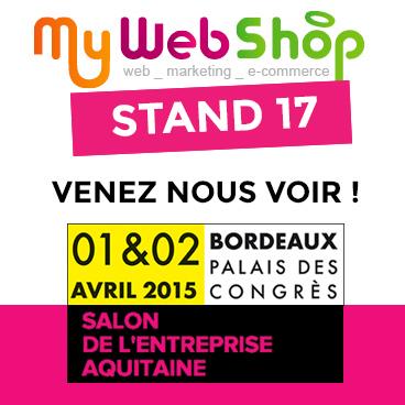 Mywebshop au salon de l 39 entreprise aquitaine mywebshop for Salon entreprise